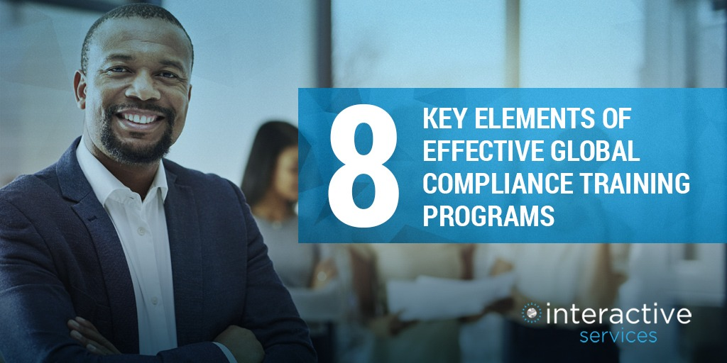 Eight Key Elements of Global Compliance Training - Interactive Services