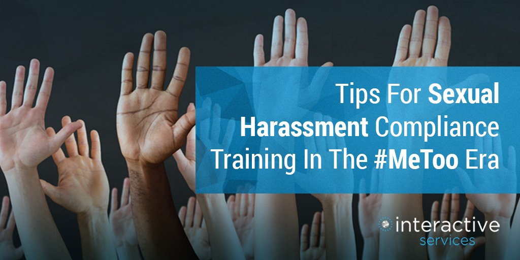 Sexual Harassment Compliance Training - 6 Tips In The #MeToo Era
